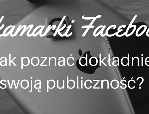 Zakamarki Facebooka – Jak poznać dokładnie swoją publiczność?