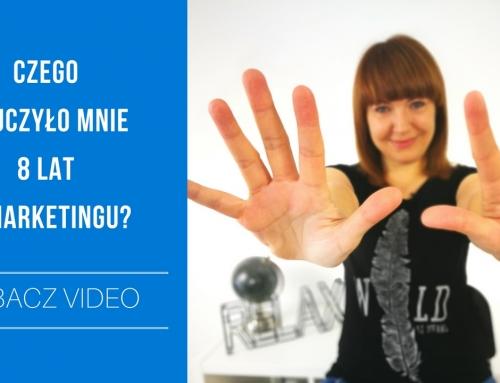 TV: Czego nauczyło mnie 8 lat w marketingu?