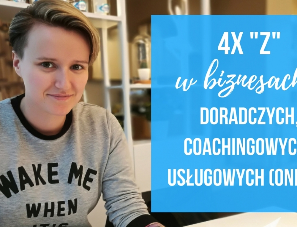 """TV: 4x""""Z"""" w biznesach doradczych, coachingowych i usługowych (działających online)"""