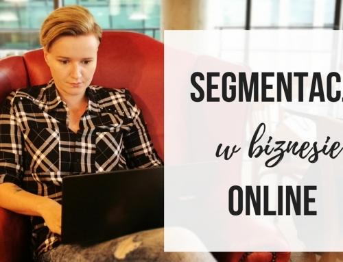 Segmentacja – czym jest i dlaczego POWINNAŚ ją wdrożyć w swoim biznesie online jeszcze przed końcem roku.