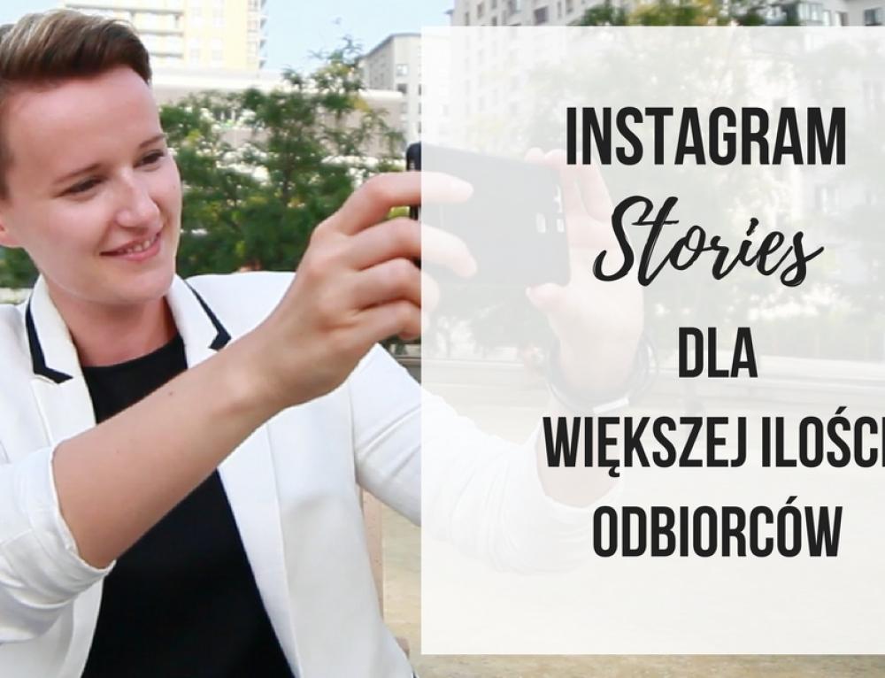 Jak używać Instagram Stories do pozyskiwania większej ilości odbiorców?