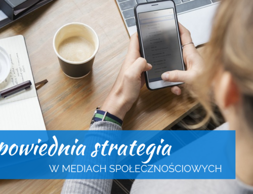Odpowiednia strategia w mediach społecznościowych