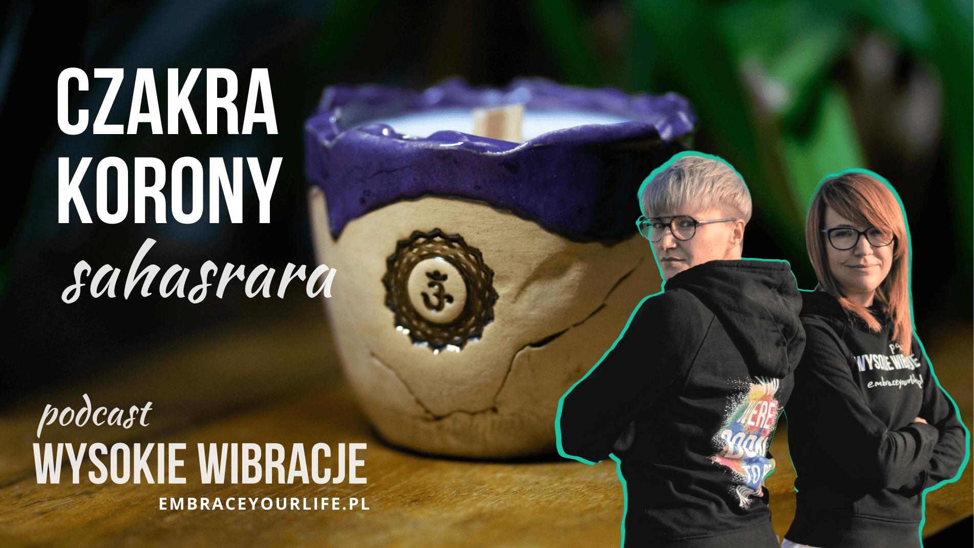 WYSOKIE WIBRACJE #60: CZAKRA KORONY (sahasrara) I jak ją balansować?