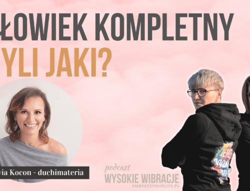 O poczuciu KOMPLETNOŚCI w relacji ze sobą i innymi – Sylwia Kocoń | WYSOKIE WIBRACJE #88